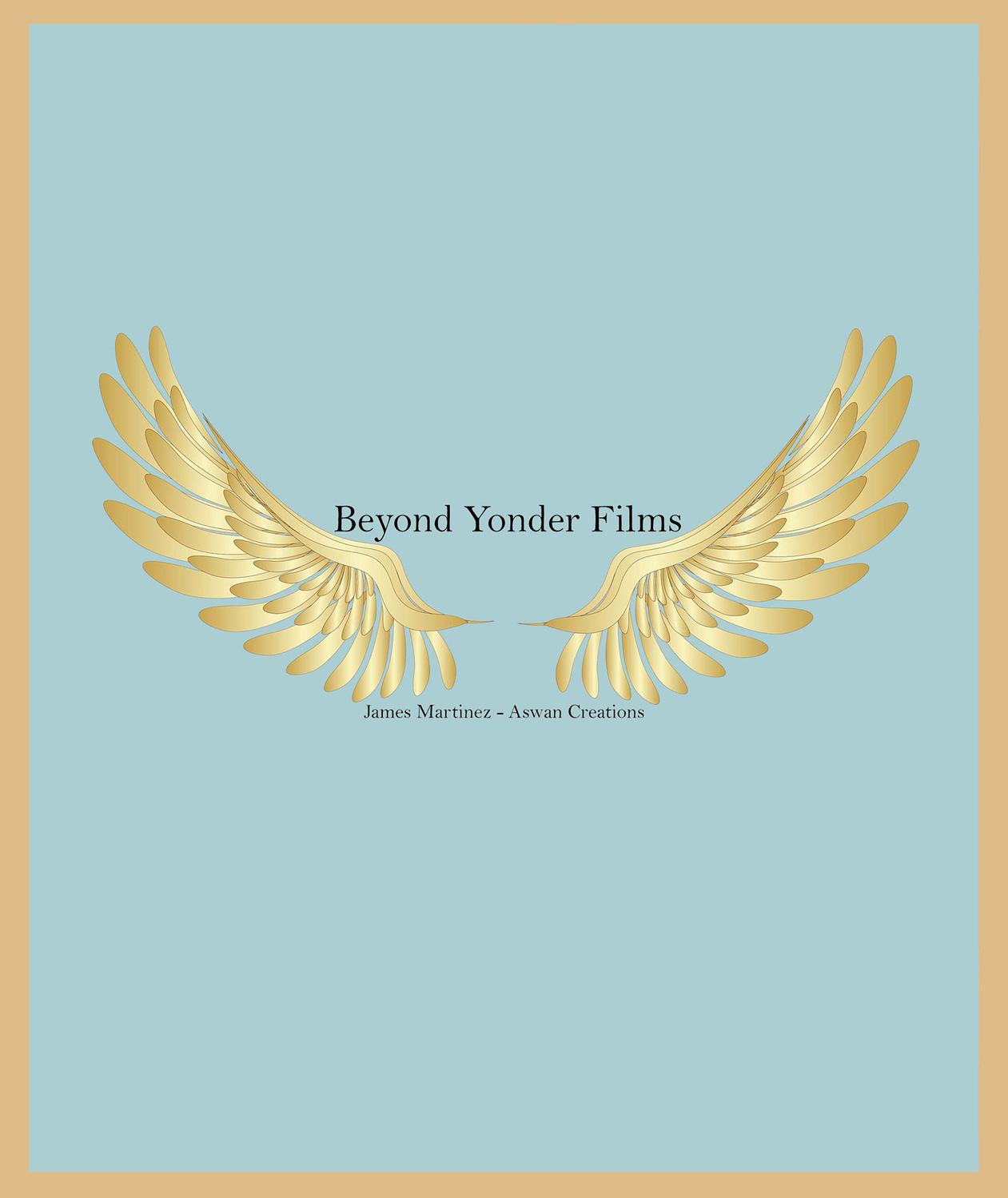 Beyond Yonder Films 3 - James Martinez - Aswan Creations